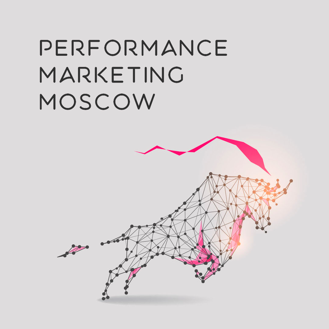 Performance Marketing Moscow